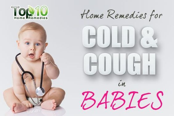 How To Relieve Colds And Coughs In Babies Cold Home Remedies Baby Cold Remedies Baby Cough Remedies