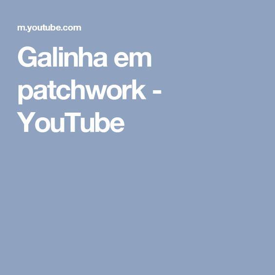 Galinha em patchwork - YouTube