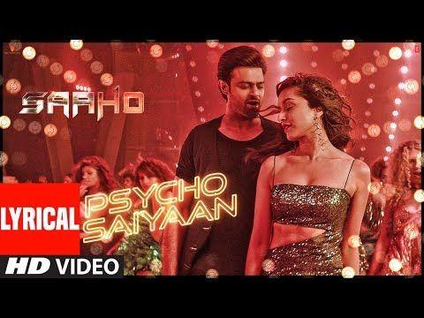 Lyrical Psycho Saiyaan Saaho Prabhas Shraddha Kapoor Tanishk Bagchi Dhvani B Sachet T Youtube Shraddha Kapoor Bollywood Songs Song Hindi