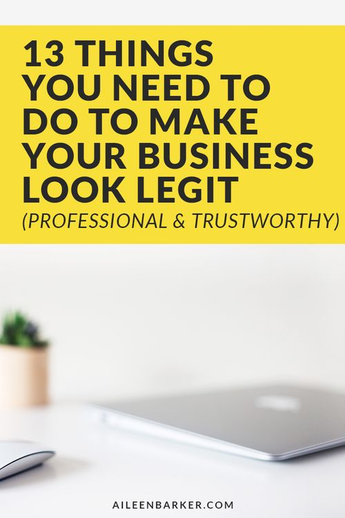 13 Things You Need to Do To Make Your Business Look Legit for Entrepreneurs and Biz Owners