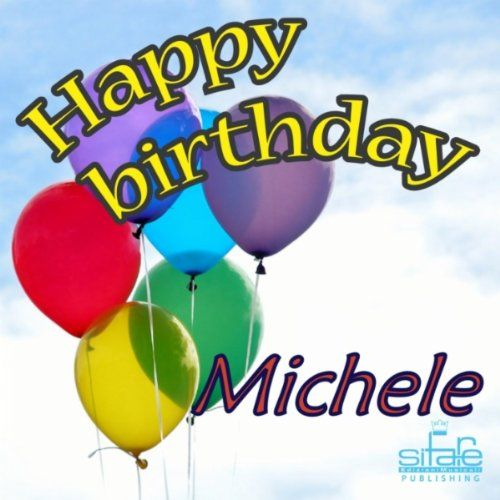Happy Birthday Michele Images - Google Search