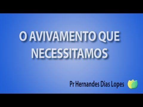 O Avivamento Que Necessitamos Pr Hernandes Dias Lopes Youtube