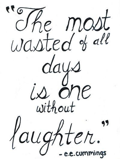 The most wasted of all days is one without laughter.  – e.e. cummings    #WorldofGood  #Earthbrands #ad