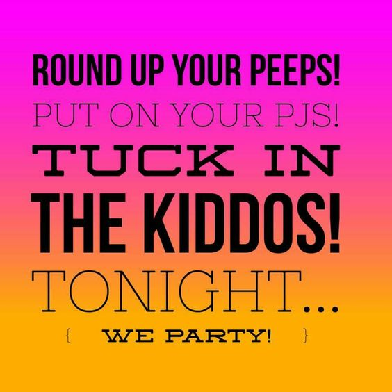 Party tonight!