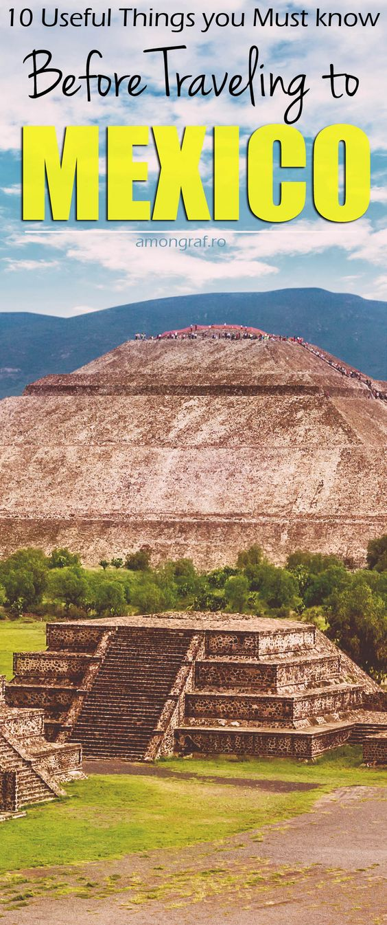 10 Useful Things you Must know Before Traveling to Mexico, an Exciting and Challenging Destination  #Mexico #Travel