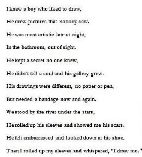 "I like this poem but it sort of romanticizes self harm. I really like it for the more ""you are not alone"" message but despise the choice of words."