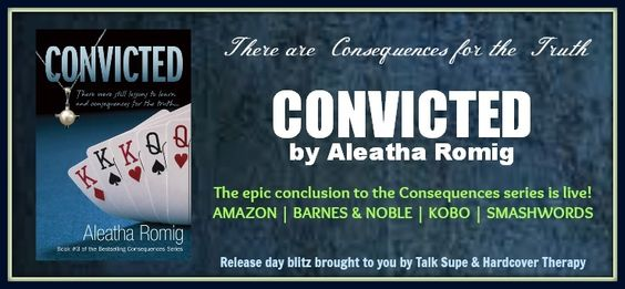Release Day Blitz: CONVICTED by Aleatha Romig