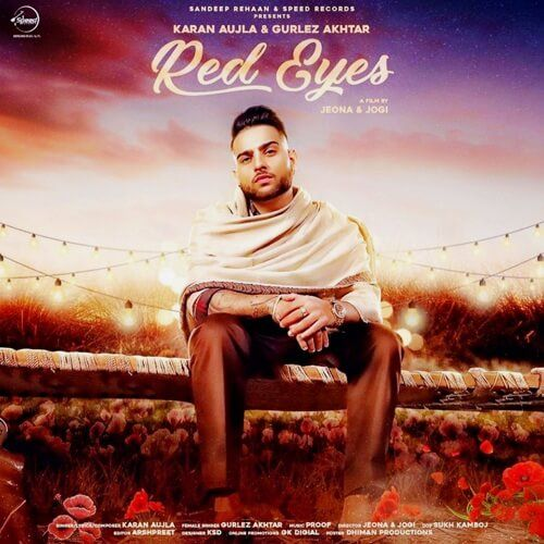Red Eyes Song Lyrics Sung By Karan Aujla I 2020