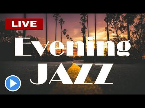 Smooth Evening Jazz Music Radio 247 Live Stream Relaxing
