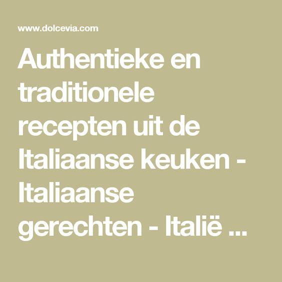 Authentieke en traditionele recepten uit de Italiaanse keuken - Italiaanse gerechten - Italië met Dolcevia.com