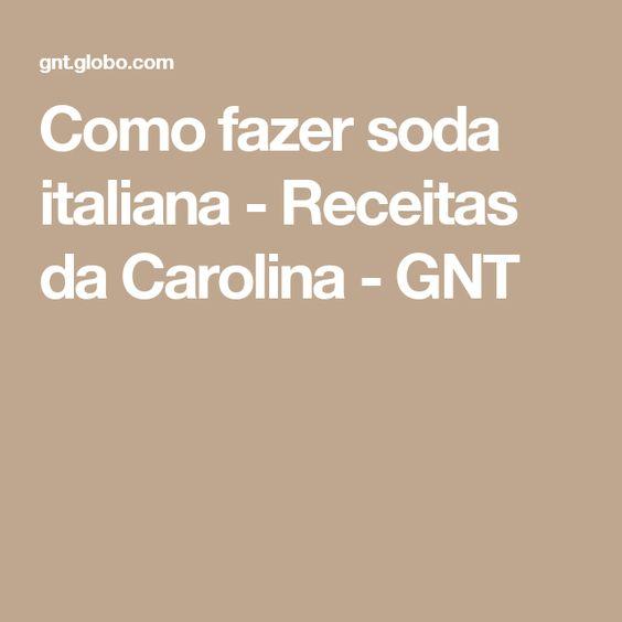Como fazer soda italiana - Receitas da Carolina - GNT
