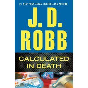 J.D. Robb: Calculated in Death