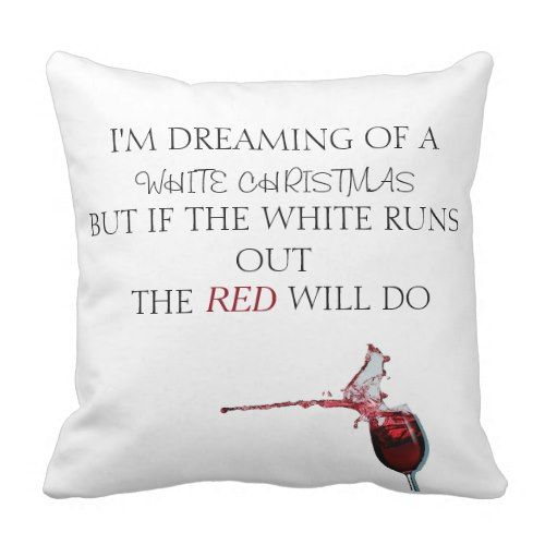 White Wine Christmas Comical Christmas Throw Throw Pillow Zazzle Com Throw Pillows Christmas Throws Christmas Wine