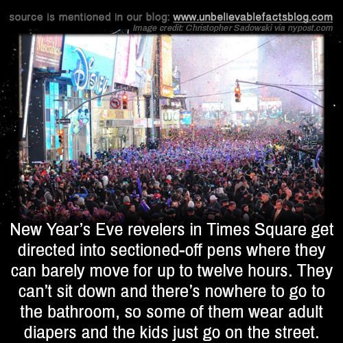 New Year S Eve Revelers In Times Square Get Directed Into Sectioned Off Pens Where They Can Barely Move For Up To Twe Unbelievable Facts Fun Facts Times Square