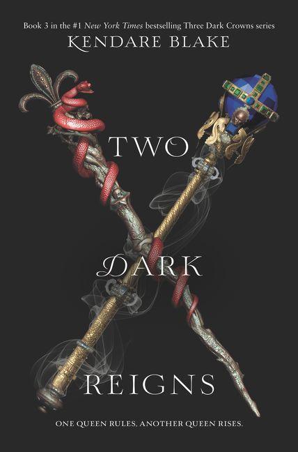 #CoverReveal Two Dark Reigns (Three Dark Crowns, #3) by Kendare Blake