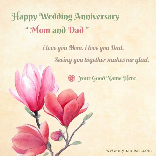 Happy Wedding Anniversary To Mom And Dad With Name Happy Marriage Anniversary Happy Wedding Anniversary Wishes Happy Anniversary Wishes