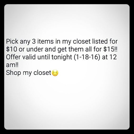 Limited time offer! Hurry & visit my closet!  Pick any 3 items listed for $10 or under and receive them all for $15! If the 3 items you like happen to be under $15 all together then I will honor the items for $10!  Other