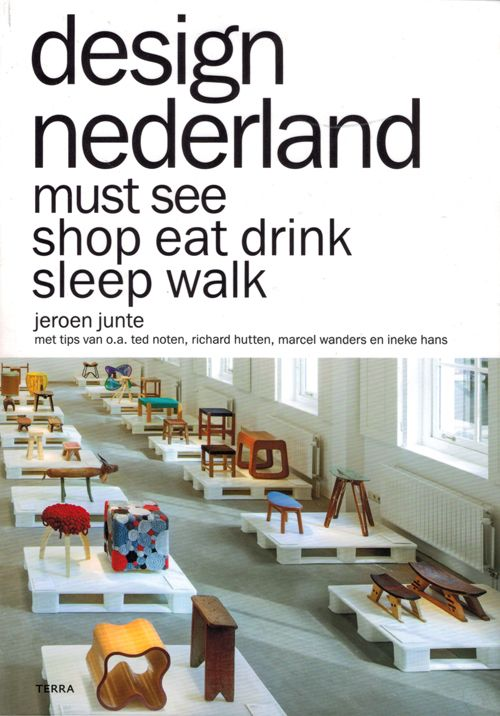 design nederland. must see shop eat drink sleep walk | Jeroen Junte | 9789089896612 {available in library TextielMuseum}