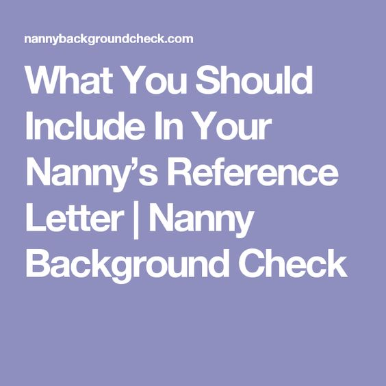 What You Should Include In Your NannyS Reference Letter  Nanny