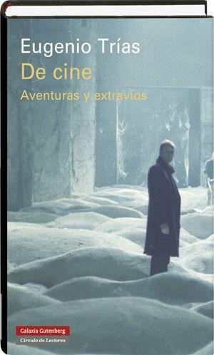 De cine: aventuras y desventuras / Eugenio Trias, 2013 http://absysnet.bbtk.ull.es/cgi-bin/abnetopac?TITN=495297