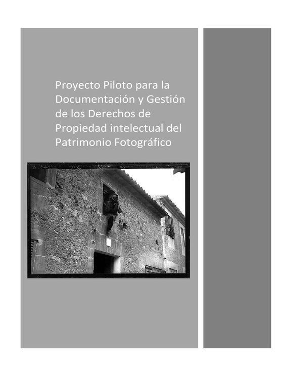 Proyecto Piloto de Directrices y Procedimientos para la Documentación y Gestión de los Derechos de Propiedad Intelectual del Patrimonio Fotográfico. - Buscar con Google