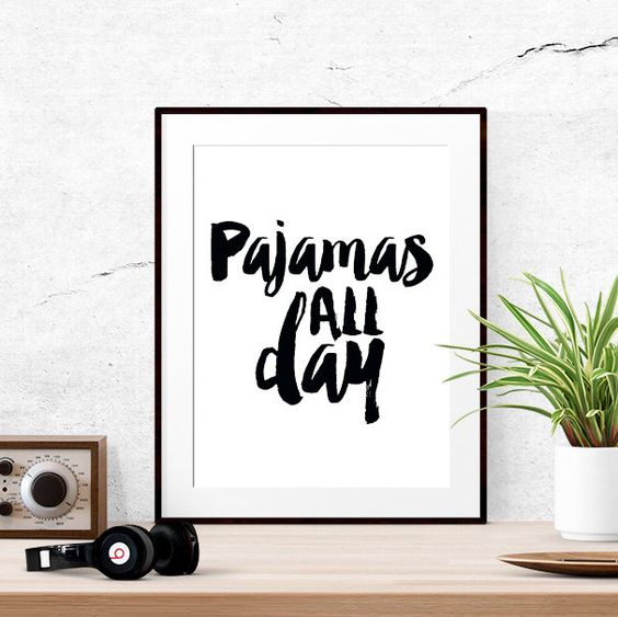 Pajamas all day, Funny prints, Home decor wall art Funny quotes, College apartment decor, Quote wall art, Wall art printable home office art by LUCIAandLUCIANA on Etsy