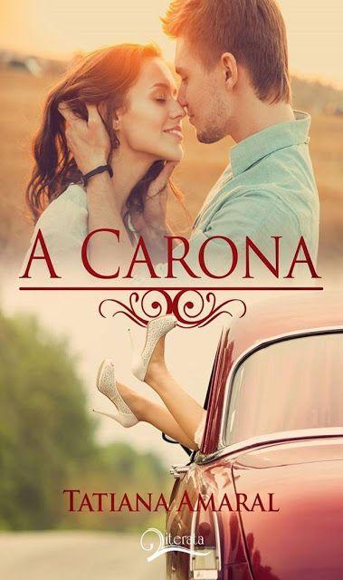 Românticos e Eróticos  Book: Tatiana Amaral - A Carona