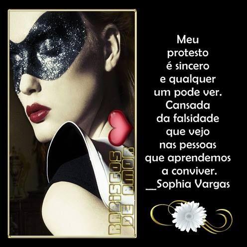 Meu protesto é sincero  e qualquer um pode ver. Cansada da falsidade que vejo nas pessoas que aprendemos a conviver. __Sophia Vargas ♥ 12/07/2013