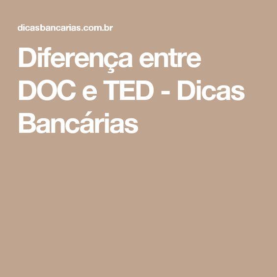 Diferença entre DOC e TED - Dicas Bancárias