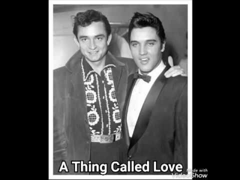 A Thing Called Love Elvis Presley Johnny Cash Suspicious Minds