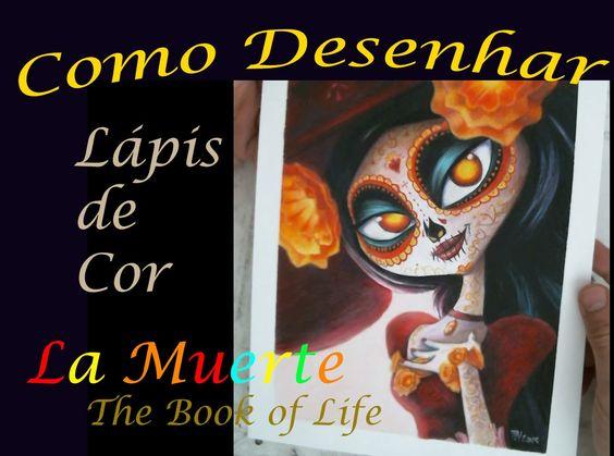 Como Desenhar com Lápis de Cor: La Muerte (The Book of Life/ Festa no Céu)