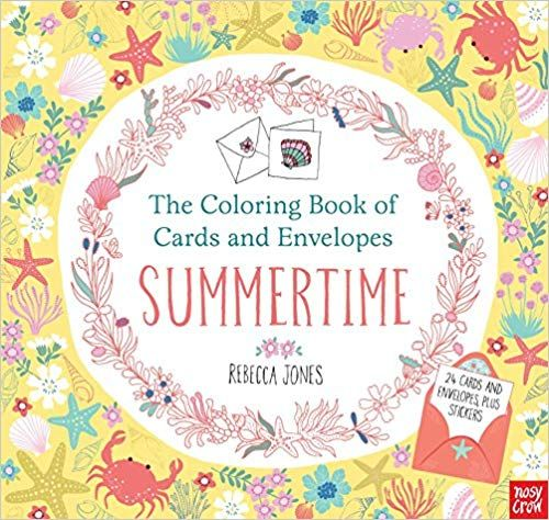 The Coloring Book Of Cards And Envelopes Summertime Nosy Crow Rebecca Jones 9780763693404 Amazon Com Books Coloring Books Cards Envelopes Color Card