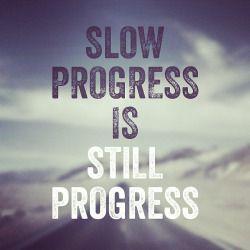 Image result for slow progress is still progress