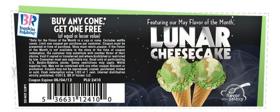 #BaskinRobbins:  Grab your Men In Black III BOGO Lunar Cheesecake Cone.  It appears that the top-secret taste test is today only at your local store at 5:00 pm.  Baskin-Robbins BOGO coupon expires on 05/04/12.