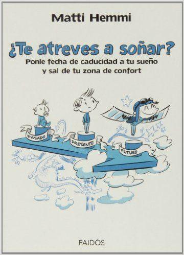 ¿Te Atreves A Soñar? (Empresa (paidos)): Amazon.es: Matti Hemmi: Libros