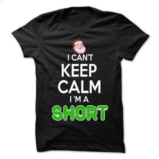 Keep Calm SHORT... Christmas Time - 0399 Cool Name Shir - t shirt design #tee aufbewahrung #tshirt estampadas