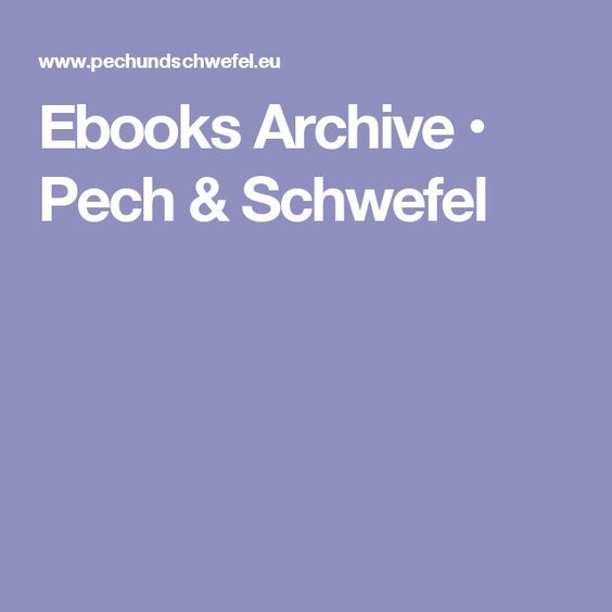 Ebooks Archive • Pech & Schwefel
