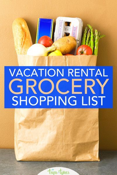 Grocery Shopping List For Vacation Rentals Essential Grocery Travel Tips Trips With Tykes In 2020 Vacation Rental Packing Tips For Travel Shopping List Grocery