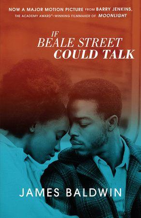 If Beale Street Could Talk Movie Tie In By James Baldwin 9780525566120 Penguinrandomhouse Com Books Beale Street James Baldwin Full Movies Online Free