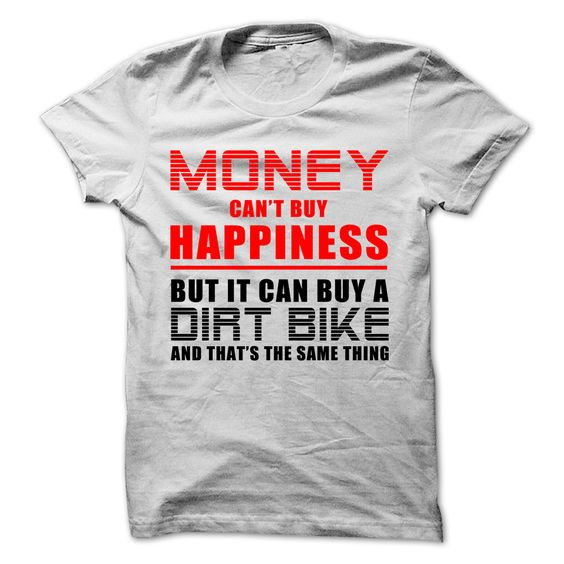 [Hot tshirt name font] Dirt bike Tshirt/Hoodie  Shirt design 2016  Money cant buy happiness but it can buy a dirt bike and thats the same thing  Tshirt Guys Lady Hodie  SHARE TAG FRIEND Get Discount Today Order now before we SELL OUT  Camping last name surname tshirt