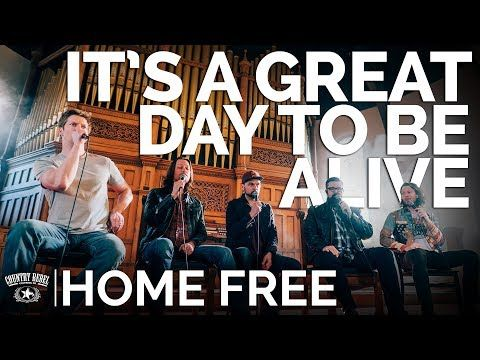 Home Free It S A Great Day To Be Alive A Capella Cover The Church Sessions Youtube Home Free Vocal Band Home Free Music Home Free Band