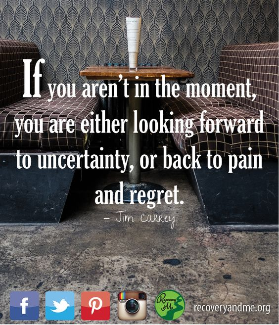 This moment is the most important. #RecoveryBerks #onedayatatime #momentbymoment #today #quotes #jimcarrey #carrey