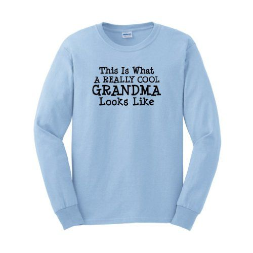 This is What a Really Cool Grandma Looks Like Long Sleeve T-Shirt Funny Worlds Greatest Grandfather Grandmother Family Reunion Mom Dad Father Mother Grandson Granddaughter Cute Gift Long Sleeve T-Shirt Medium Light Blue