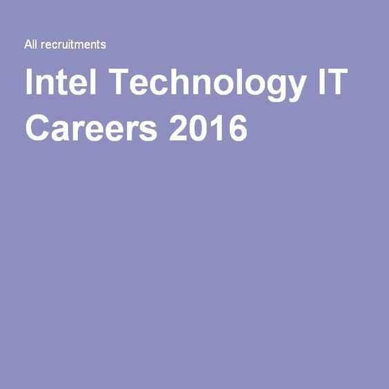 Intel Technology IT Careers 2016