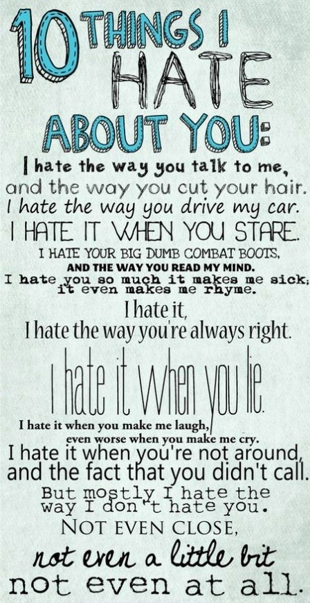10 Things I Hate About You (oh the 90s...) I love this movie so much that i watch it every chance I get.<< It's just applicable, I had no idea that this was a movie