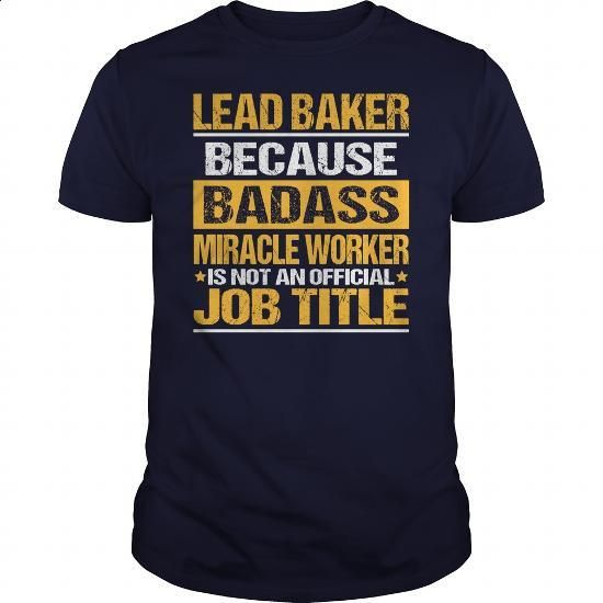 Awesome Tee For Lead Baker - #cool tee shirts #womens sweatshirts. BUY NOW => https://www.sunfrog.com/LifeStyle/Awesome-Tee-For-Lead-Baker-139144518-Navy-Blue-Guys.html?60505