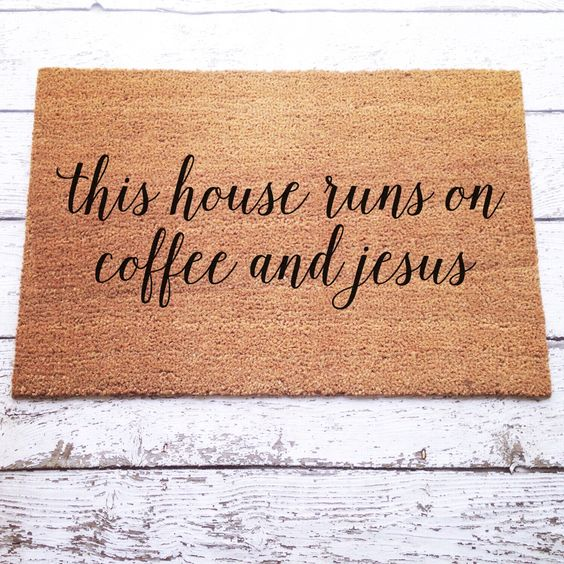 This House Runs On Coffee and Jesus Welcome Mat / Doormat, Door Mat, Gift, Large, Coir Fiber // WM25 by LoRustique on Etsy https://www.etsy.com/listing/240461935/this-house-runs-on-coffee-and-jesus