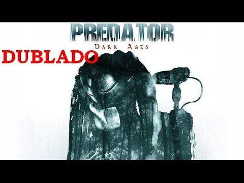 Predador Dark Ages Dublado Studioycthus Youtube Com