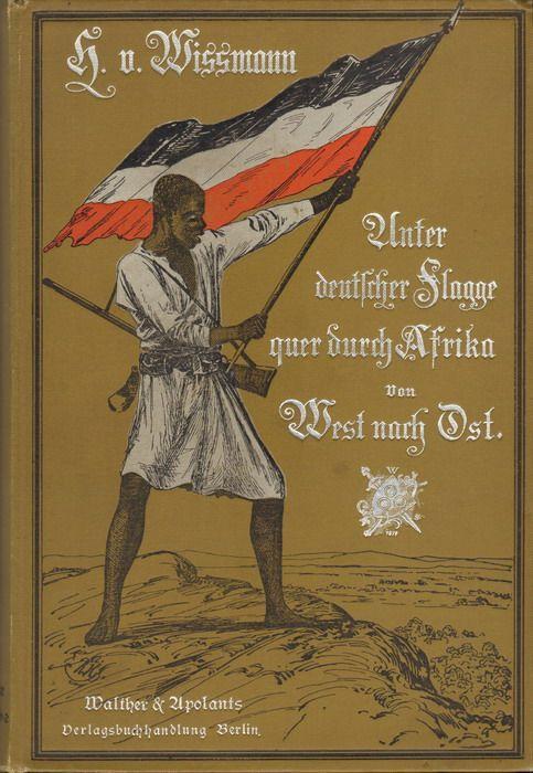 Hermann Von Wissmann Unter Deutscher Flagge Quer Durch Afrika Von