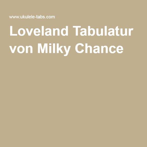 Loveland Tabulatur von Milky Chance